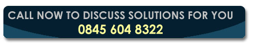 Call now to discuss solutions for you - 0845 604 8322